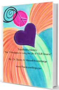 Manifesting Mastery: The 7 Principles to Living the Life of Your Dreams! ~ (Book)