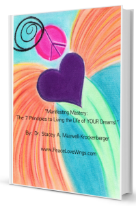 Manifesting Mastery: The 7 Principles to Living the Life of Your Dreams! (e-Book)